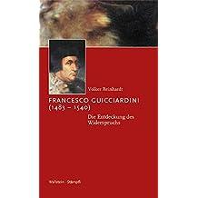 Francesco Guicciardini (1483-1540). Die Entdeckung des Widerspruchs (Kleine politische Schriften)