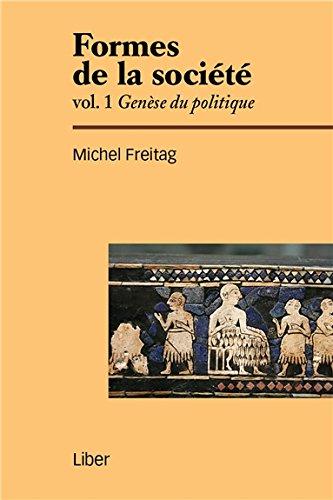 Formes de la société - Vol 1 : Genèse du politique
