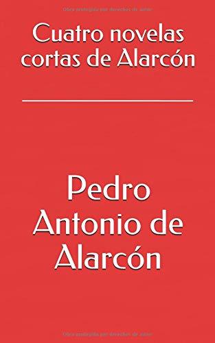 Cuatro novelas cortas de Alarcón por Pedro Antonio de Alarcón