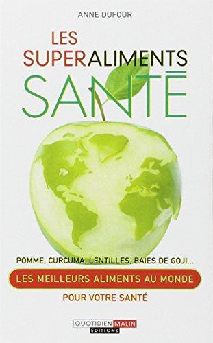 Les superaliments santé : Pomme, curcuma, lentilles, baies de goji