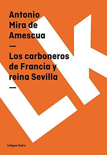 Los carboneros de Francia y reina Sevilla por Antonio Mira de Amescua