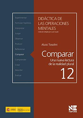 Comparar: Una nueva lectura de la realidad plural (Didáctica de las operaciones mentales nº 12) por Aluisi Tosolini