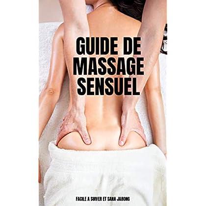 Guide De Massage Sensuel: Avec photos