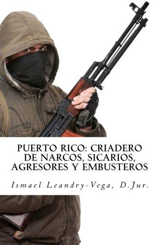 Puerto Rico: criadero de narcos, sicarios, agresores y embusteros