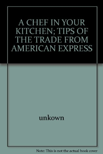 a-chef-in-your-kitchen-tips-of-the-trade-from-american-express