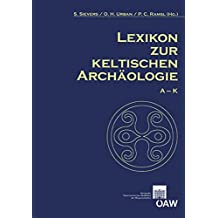 Lexikon zur keltischen Archäologie (Mitteilungen der Prähistorischen Kommission)