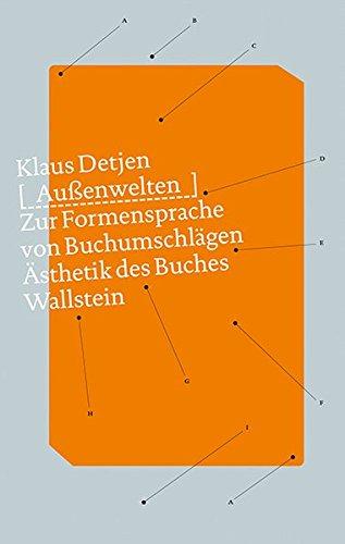 Außenwelten: Zur Formensprache von Buchumschlägen (Ästhetik des Buches, Band 10) Buch-Cover