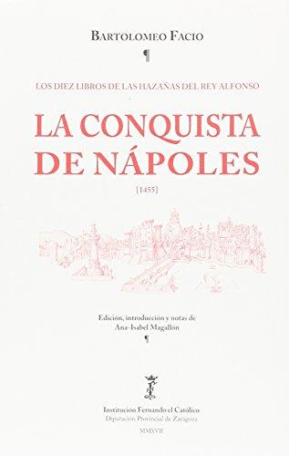 La conquista de Nápoles (1455). Los diez libros de las hazañas del Rey Alfonso por Bartolomeo Facio