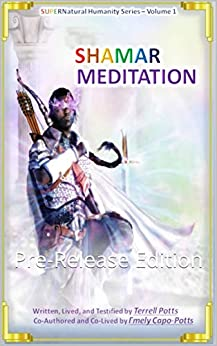 Shamar Meditation: Pre-Release Edition (SuperNatural Humanity Book 1) (English Edition) de [Potts, Terrell, Capo-Potts, Emely]