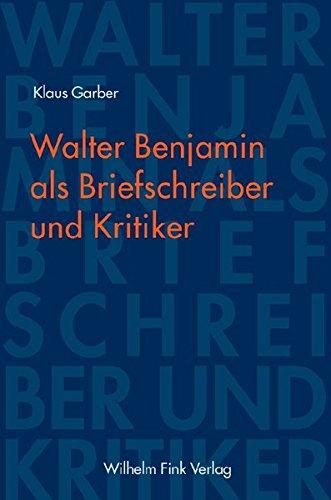 Walter Benjamin als Briefschreiber und Kritiker