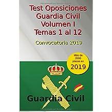 Test Oposiciones Guardia Civil I - Convocatoria 2019: Volumen 1 - Temas 1 al 12 (Oposiciones Guardia Civil 2019)