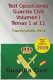 Test Oposiciones Guardia Civil I - Convocatoria 2019: Volumen 1 - Temas 1 al 12 (Oposiciones Guardia...