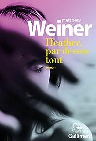 Heather, par-dessus tout par Matthew Weiner