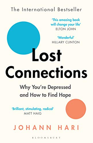 Lost Connections: Uncovering the Real Causes of Depression - and the Unexpected Solutions (English Edition)