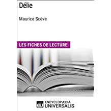 Délie de Maurice Scève: Les Fiches de lecture d'Universalis (French Edition)