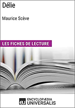 Encyclopaedia Universalis - Délie de Maurice Scève: Les Fiches de lecture d'Universalis