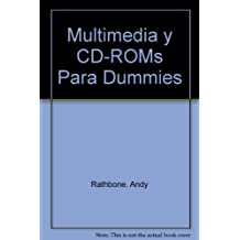 Multimedia y CD-ROMs Para Dummies