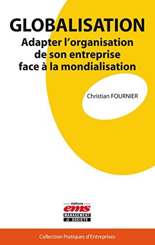 Globalisation: Adapter l'organisation de son entreprise face à la mondialisation