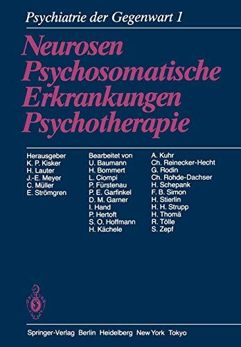 Psychiatrie der Gegenwart: Band 1: Neurosen, Psychosomatische Erkrankungen, Psychotherapie