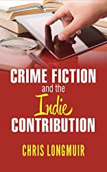 Crime Fiction and the Indie Contribution