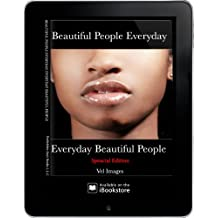 Everyday Beautiful People, Beautiful People Everyday (Glamor, Fine Arts, Look Book, Vixen Models, Sex Appeal, Art of Seduction) (English Edition)