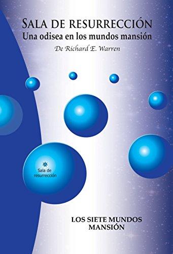 SALA DE RESURRECCIÓN: Una odisea en los mundos mansión por Richard Warren