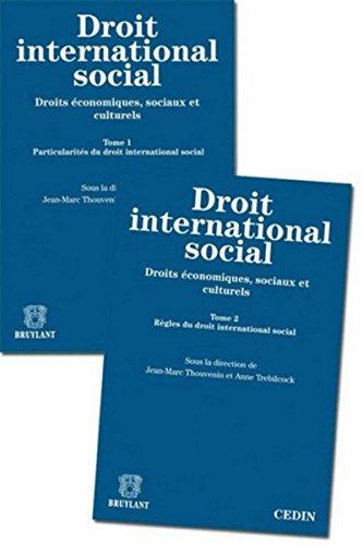 Le droit international social: Droits économiques, sociaux et culturels