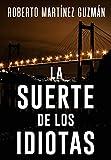 LA SUERTE DE LOS IDIOTAS (Thriller gallego)