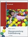 Übungssammlung Frühförderung: Kinder von 0-6 heilpädagogisch fördern von Irene Klöck ,,Caroline Schorer ( September 2011 )