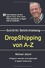 DropShipping von A-Z Erfolgreich verkaufen ohne Eigenkapital Taschenbuch