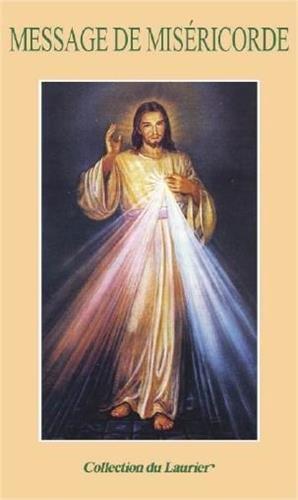 Message de la miséricorde : De Jésus-Christ au monde actuel par Soeur Faustine