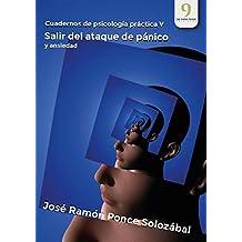 Cuadernos de psicología práctica V: Salir del ataque de pánico y ansiedad (Spanish Edition)