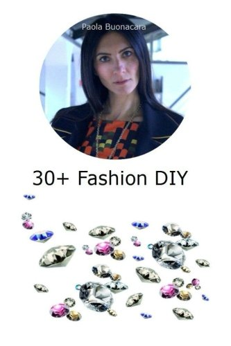 30+ Fashion DIY: Siamo tutti creativi.