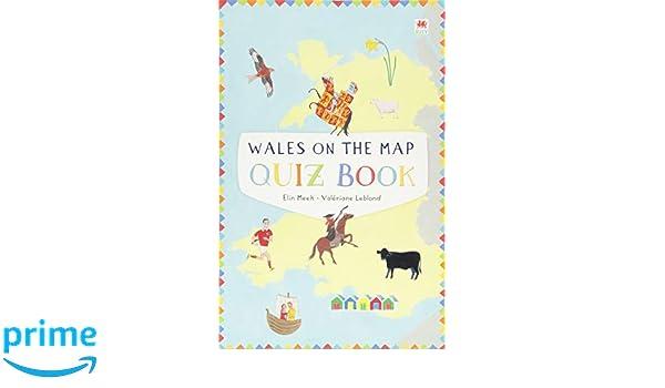 Wales on the Map: Quiz Book: Amazon co uk: Elin Meek