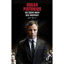 Oscar Pistorius: Die Suche nach der Wahrheit