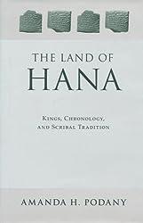 The Land of Hana: Kings, Chronology, and Scribal Tradition