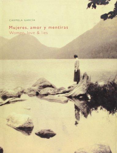 Mujeres, amor y mentiras = Women, love and lies por Carmela García Pérez