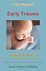Early Trauma: Pregnancy, Birth and First Years of Life