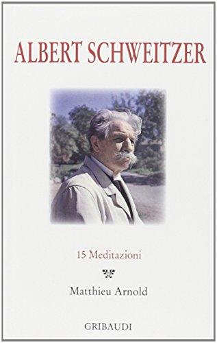 Albert Schweitzer. 15 meditazioni
