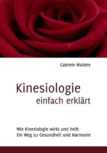 Kinesiologie einfach erklärt: Wie Kinesiologie wirkt und heilt