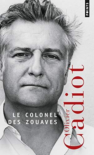 Le Colonel des Zouaves par Olivier Cadiot