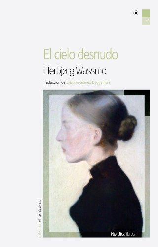 El cielo desnudo (Letras Nórdicas nº 27) por Herbjørg Wassmo