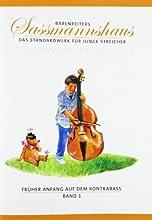 Früher Anfang auf dem Kontrabass, Band 1: Früher Anfang für den Kontrabass nach bewährter Sassmannshaus-Methode; moderat ansteigender Schwierigkeitsgrad; Lagenspiel, Duos, Neue Musik; deutsche Ausgabe