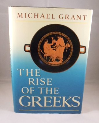 The Rise of the Greeks por Michael Grant