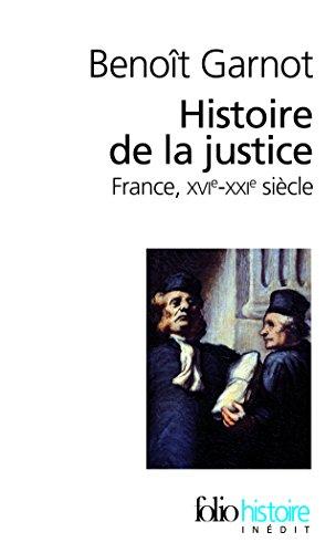 Histoire de la justice: France, XVIᵉ-XXIᵉ siècles par Benoît Garnot