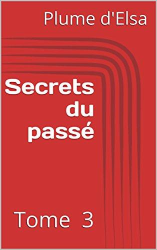 Couverture du livre Secrets du passé: Tome 3