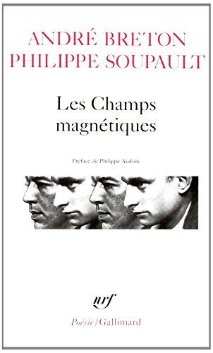 Les Champs magnétiques ; (suivi de) S'il vous plaît ; (et de) Vous m'oublierez