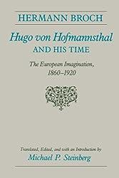 Hugo von Hofmannsthal and His Time: The European Imagination, 1860-1920