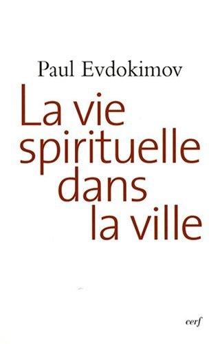 La vie spirituelle dans la ville par Paul Evdokimov