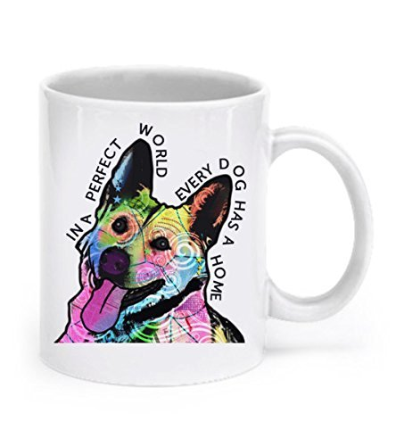 (German shepherd mug - In a perfect world, every dog has a home - German shepherd gifts - German Shepherd Coffee Mug)